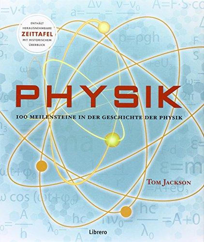 Physik: 100 Meilensteine in der Geschichte der Physik: Jackson, Tom