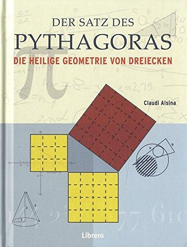 9789089986924: Der Satz des Pythagoras: Die Heilige Geometrie von Dreiecken