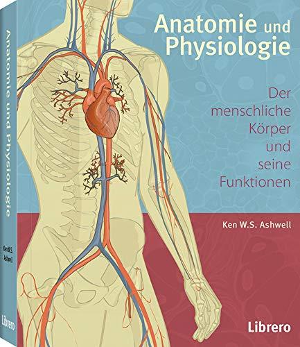 9789089988638: Anatomie und Physiologie: Der menschliche Körper und ...