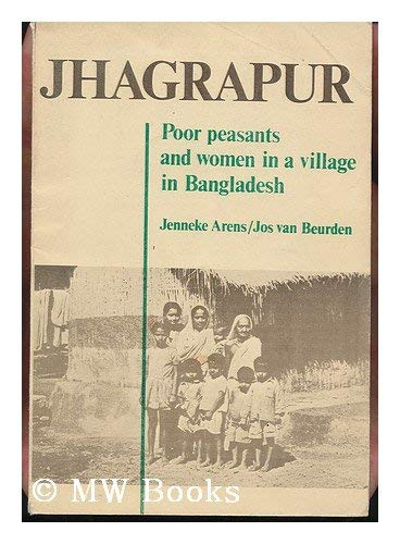 9789090000510: Jhagrapur: Poor Peasants and Women in a Village in Bangladesh