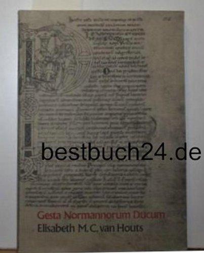 Gesta Normannorum Ducum. Een studie over handschriften,: HOUTS, ELISABETH M.C.