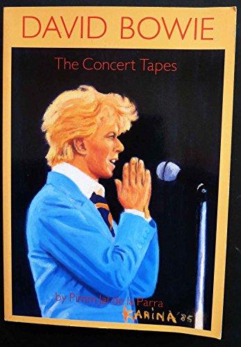 David Bowie: the concert tapes: de la Parra,