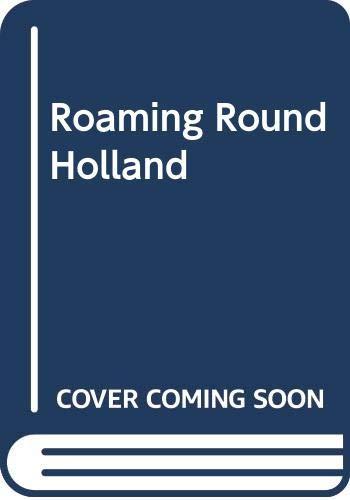9789090023687: Roaming 'Round Holland