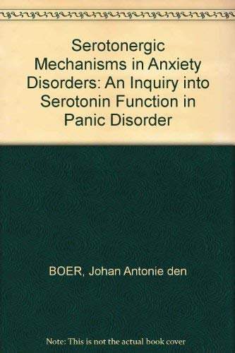 Serotonergic Mechanisms in Anxiety Disorders: An Inquiry Into Serotonin Function in Panic Disorder:...