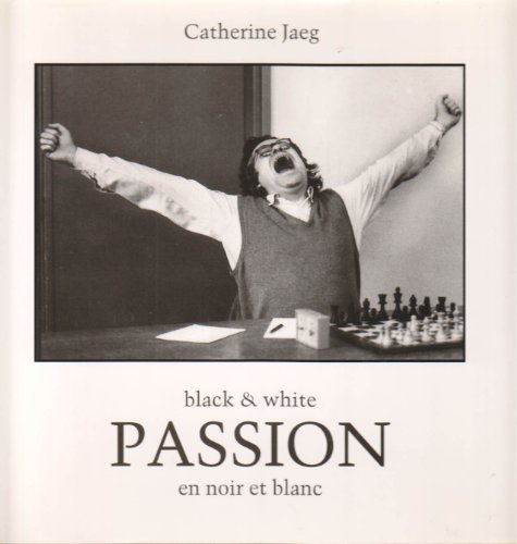 BLACK AND WHITE PASSION - PASSION EN: JAEG ( Catherine