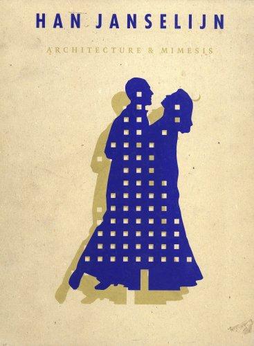 Han Janselijn: Architecture & Mimesis 1989-1992: Han Janselijn Brigitte Fitoussi Daniel ...