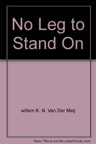 No Leg to Stand On: Historical Relation between Amputation Surgery and Prostheseology: van der Meij...
