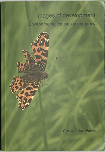 Images of development : environmental causes in ontogeny.: Weele, Cornelia Neeltju van der.