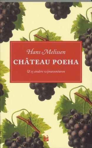 CHATEAU POEHA & 15 andere wijnavonturen: MELISSEN, HANS