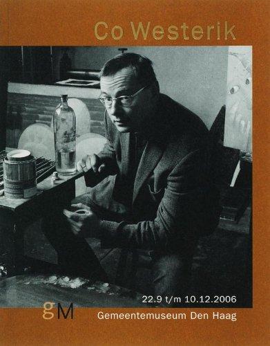 Co Westerik. Overzichtstentoonstelling Gemeentemuseum Den Haag 22/9 - 16/12.2006.: ...