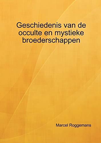 9789090234007: Geschiedenis van de occulte en mystieke broederschappen (Dutch Edition)