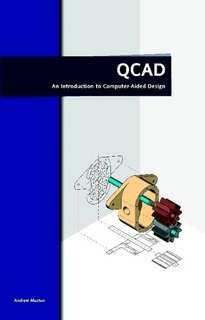 9789090234953: QCAD - An Introduction to Computer-Aided Design