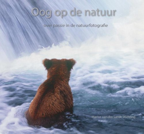 9789090280479: Oog op de natuur: over passie in de natuurfotografie