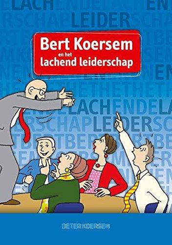 9789090282398: Bert Koersem en het lachende leiderschap