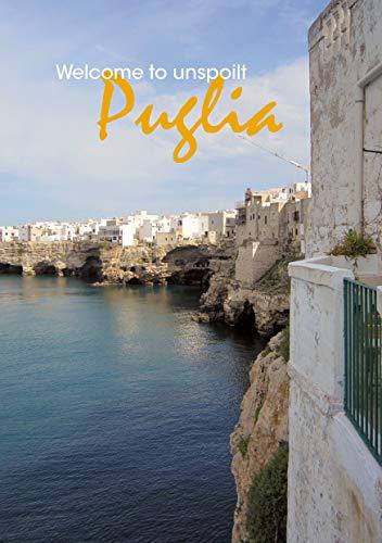 9789090288628: Welcome to Unspoilt Puglia