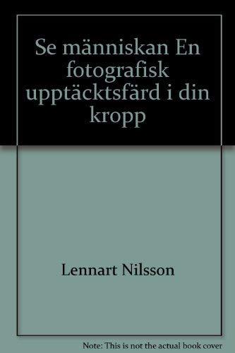 9789100380939: Se manniskan: En fotografisk upptacktsfard i din kropp, (Swedish Edition)