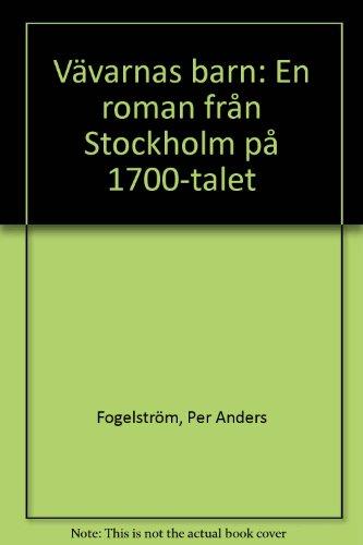 9789100452278: Vävarnas barn: En roman från Stockholm på 1700- talet (Swedish Edition)