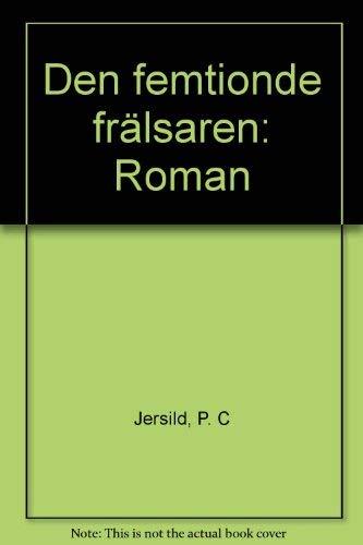 9789100462291: Den femtionde frälsaren: Roman (Swedish Edition)