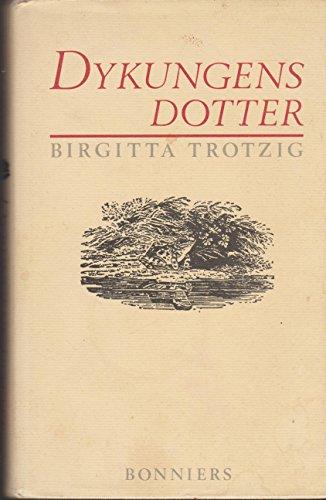 9789100462376: Dykungens dotter: En barnhistoria (Swedish Edition)