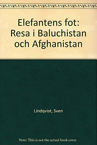 9789100464431: Elefantens fot: Resa i Baluchistan och Afghanistan (Swedish Edition)