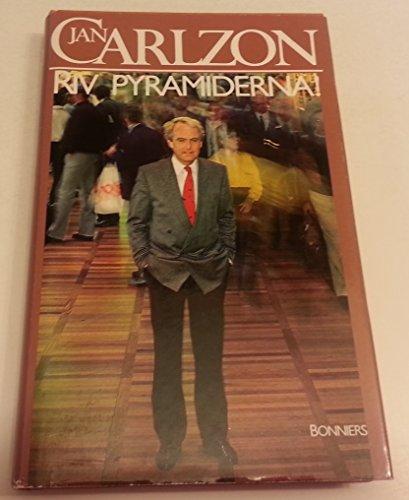 9789100468446: Riv pyramiderna!: En bok om den nya människan, chefen och ledaren (Swedish Edition)