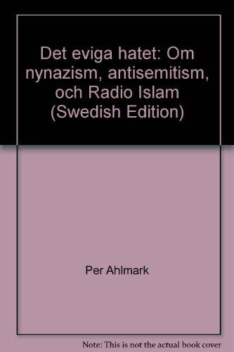 9789100556266: Det eviga hatet: Om nynazism, antisemitism, och Radio Islam (Swedish Edition)