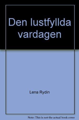 Den lustfyllda vardagen: Hos Larssons i Sundborn: Lena Rydin