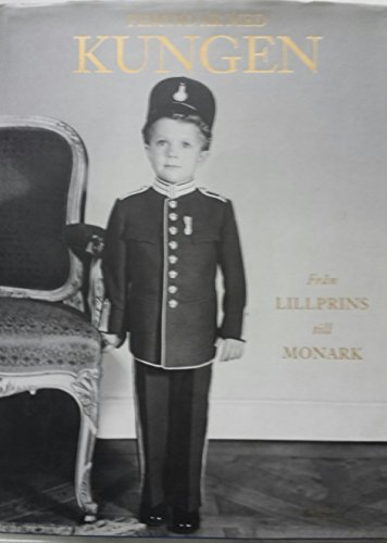 9789100562373: Femito Ar Med Kungen: Fran Lillprins Till Monark (Fifty Years with the King: From Little Prince to Monarch)
