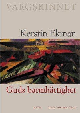 9789100570262: Guds barmhartighet (Vargskinnet / Kerstin Ekman) (Swedish Edition)