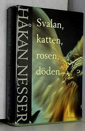 9789100574864: Svalan, Katten, Rosen, Döden: Kriminalroman