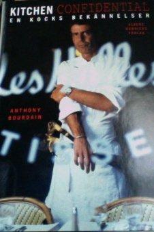 Kitchen Confidential En Kocks Bekannelser: Anthony Bourdain
