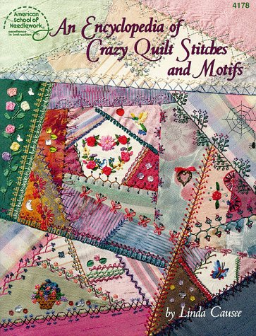 9789104837453: An Encyclopedia Of Crazy Quilt Stitches And Motifs