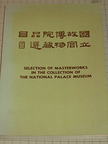 Selection of Masterworks in the Collection of: National Palace Museum).