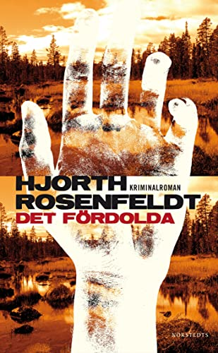 Det fordolda (av Michael Hjorth, Hans Rosenfeldt): Michael Hjorth; Hans