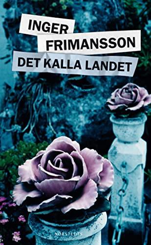 Det kalla landet: Inger Frimansson