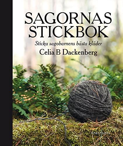 9789113061528: Sagornas stickbok : sticka sagobarnens bästa kläder