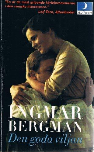 Den goda viljan (Swedish Edition): Bergman, Ingmar
