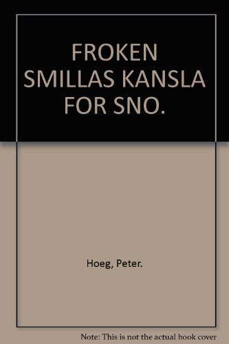 FROKEN SMILLAS KANSLA FOR SNO.: Hoeg, Peter.
