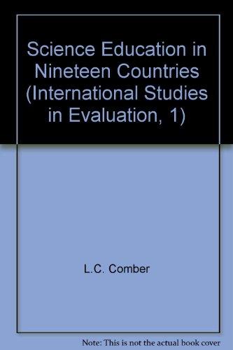 Science Education in Nineteen Countries (International Studies: L.C. Comber, John