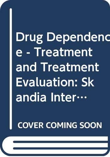 Drug Dependence - Treatment and Treatment Evaluation: Harry Bostrom, Tage