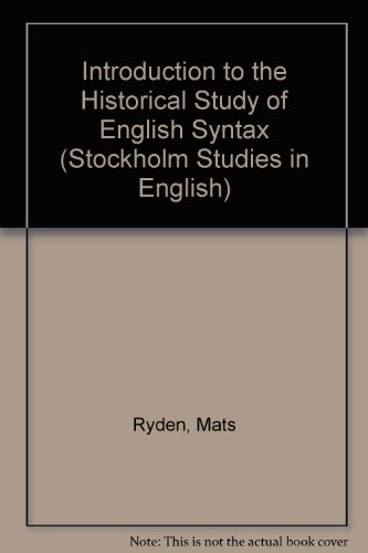 Introduction to the Historical Study of English Syntax: Ryden, Mats