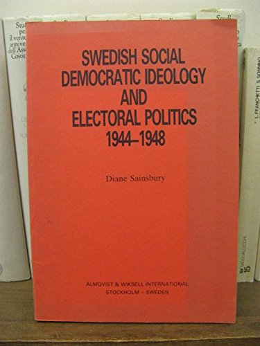 9789122004240: Swedish social democratic ideology and electoral politics 1944-1948: A study of the functions of party ideology (Stockholm studies in politics)