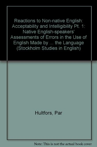 9789122008064: Reactions to Non-Native English: Native English Speakers Assessments of Errors in the Use of English Made by Non-Native Users of the Language (Stockholm Studies in English)