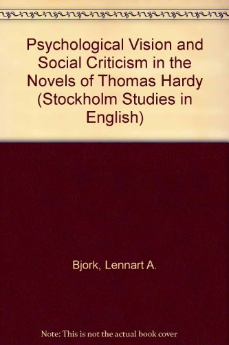 9789122008682: Psychological Vision and Social Criticism in the Novels of Thomas Hardy (Acta Universitatis Stockholmiensis. Stockholm Studies in English, 75)