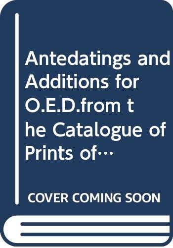 9789122008729: Antedatings and Additions for O.E.D.from the Catalogue of Prints of Political and Personal Satire in the British Museum (Stockholm Studies in English)