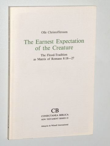 The Earnest Expectation of the Creature: The: Christoffersson, Olle