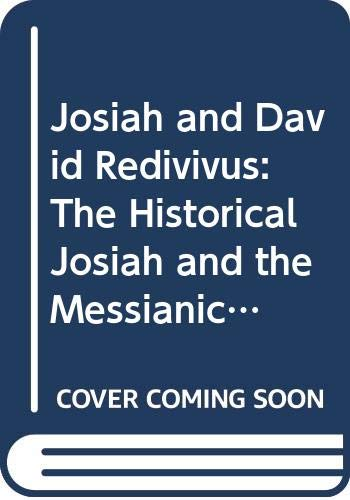 9789122014751: Josiah and David Redivivus: The Historical Josiah and the Messianic Expectations of Exilic and Postexilix Times (Coniectanea Biblica. Old Testament S)