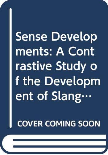 9789122015109: Sense Developments: A Contrastive Study of the Development of Slang Senses and Novel Standard Senses in English (Stockholm Studies in English)