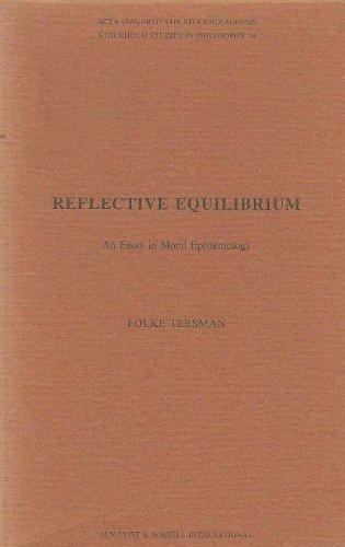 9789122015512: Reflective Equilibrium: An Essay in Moral Epistemology (Stockholm Studies in Philosophy)