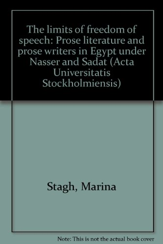 9789122015857: The limits of freedom of speech: Prose literature and prose writers in Egypt under Nasser and Sadat (Acta Universitatis Stockholmiensis)
